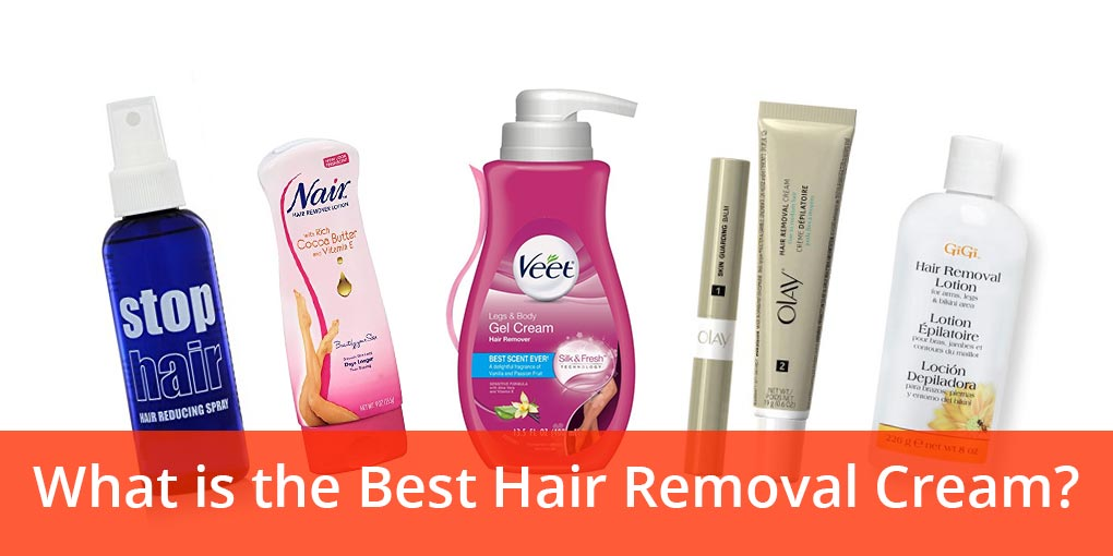 Top 5 Best Permanent Hair Removal Creams Review Updated 2019
