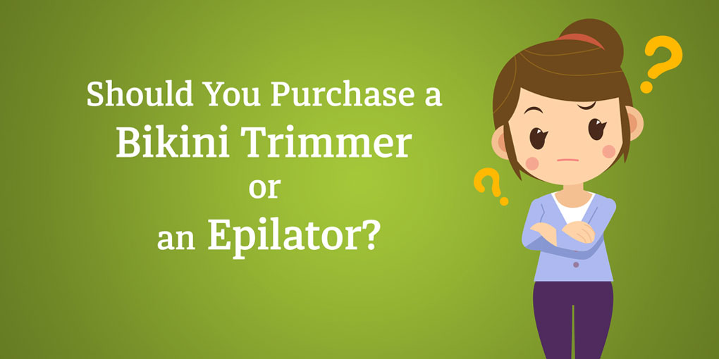 Should-You-Purchase-a-Bikini-Trimmer-or-an-Epilator