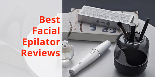 best-facial-epilator-reviews